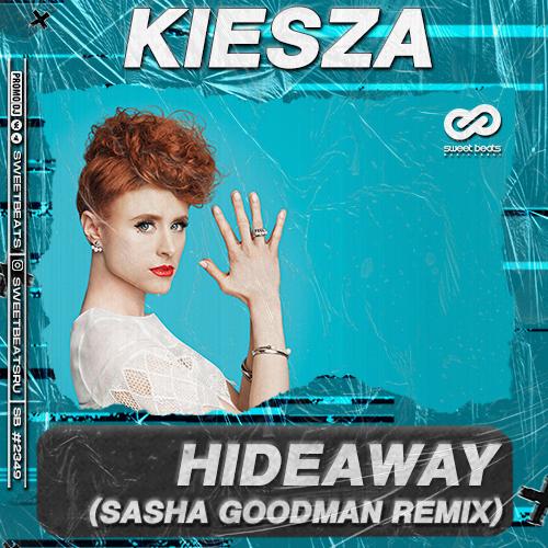 Kiesza - Hideaway (Sasha Goodman Remix) [2021]