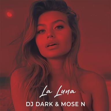 Dj Dark & Mose N - La Luna [2021]