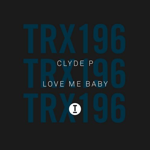 Clyde P - Love Me Baby (Extended Mix) [2021]