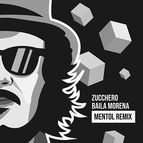 Zucchero - Baila Morena (Mentol Remix) [2021]