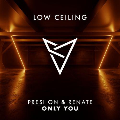 Presi On & Renate - Only You (Original Mix) [2021]