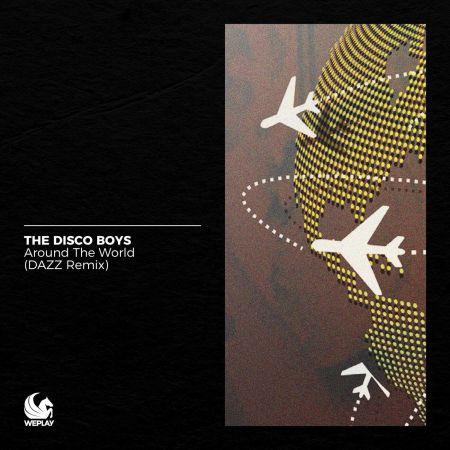 The Disco Boys - Around The World (Dazz Extended Remix) [2021]