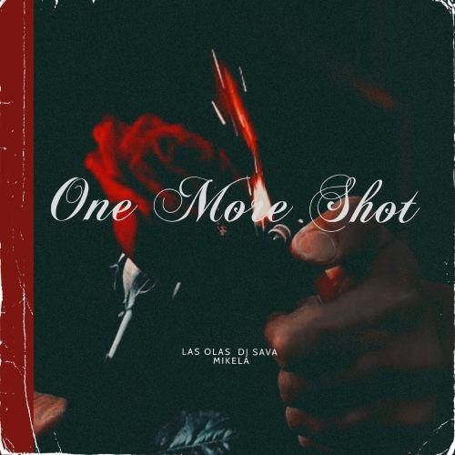 Mikela, DJ Sava, Las Olas - One More Shot (Extended) [2021]