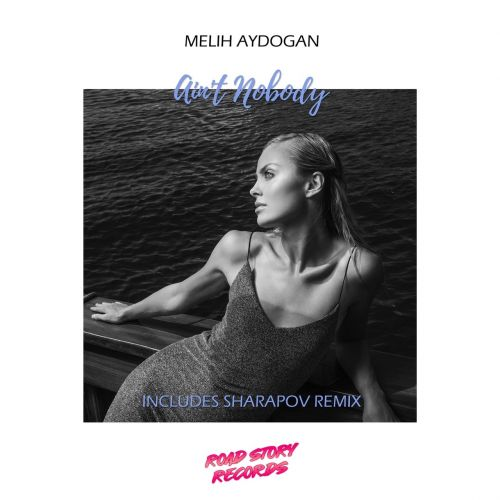 Melih Aydogan - Ain't Nobody (Sharapov Remix) [2021]