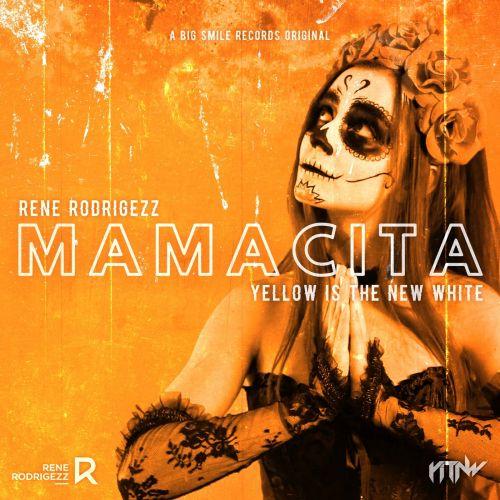 Rene Rodrigezz, Yellow Is The New White - Mamacita (Extended Mix) [2021]