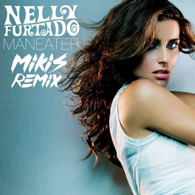 Nelly Furtado - Maneater (Mikis Remix) [2021]