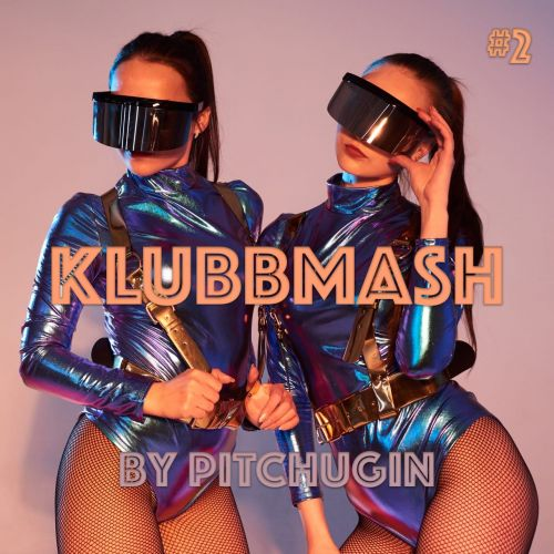 Pitchugin - Klubbmash #2 [2021]