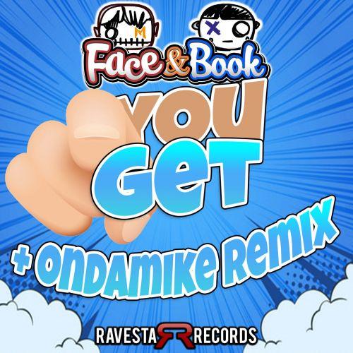 Face & Book - You Get! (Ondamike Remix) [2021]