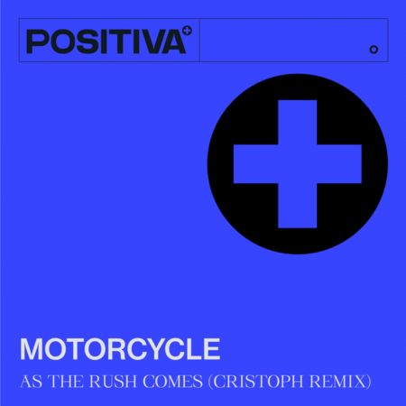 Motorcycle - As The Rush Comes (Cristoph Extended Remix) [2021]