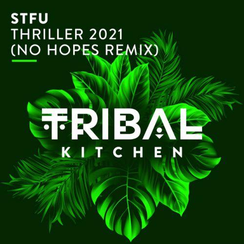 Stfu - Thriller 2021 (No Hopes Remix) [2021]
