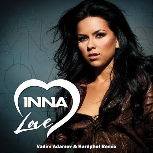 Inna - Love (Vadim Adamov & Hardphol Remix) [2021]