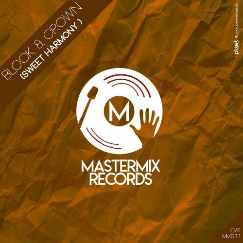Block & Crown - Sweet Harmony (Original Mix) [2021]