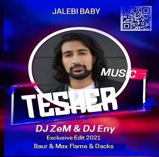 Tesher & DJ Baur & Max Flame & Dacks - Jalebi Baby (DJ Zem & DJ Eny Edit) [2021]