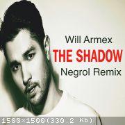 Will Armex - The Shadow (Negrol Remix) [2020]