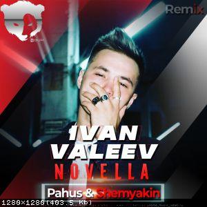 Ivan Valeev - Novella (Pahus & Shemyakin Remix) [2021]